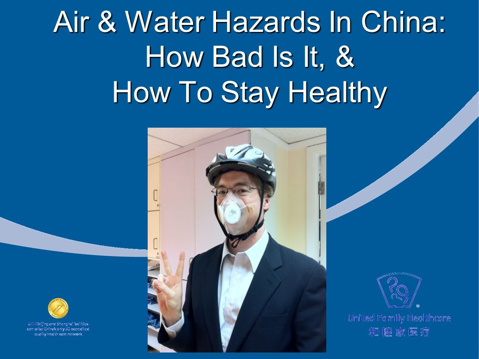 Air & Water Hazards In China: How Bad Is It, & How To Stay Healthy
