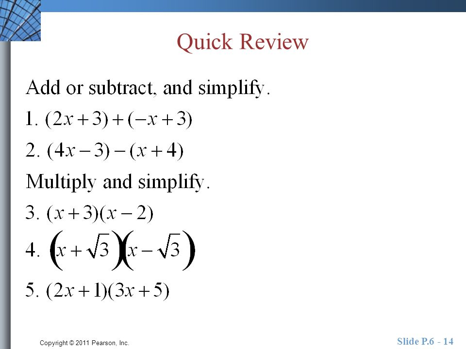 Copyright © 2011 Pearson, Inc. Slide P Quick Review