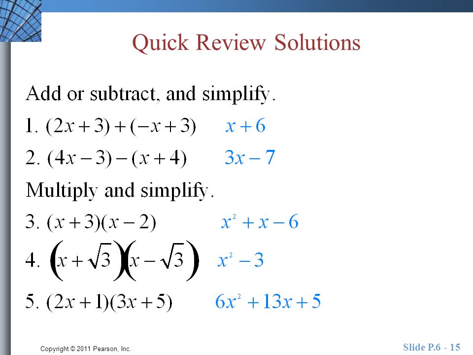 Copyright © 2011 Pearson, Inc. Slide P Quick Review Solutions