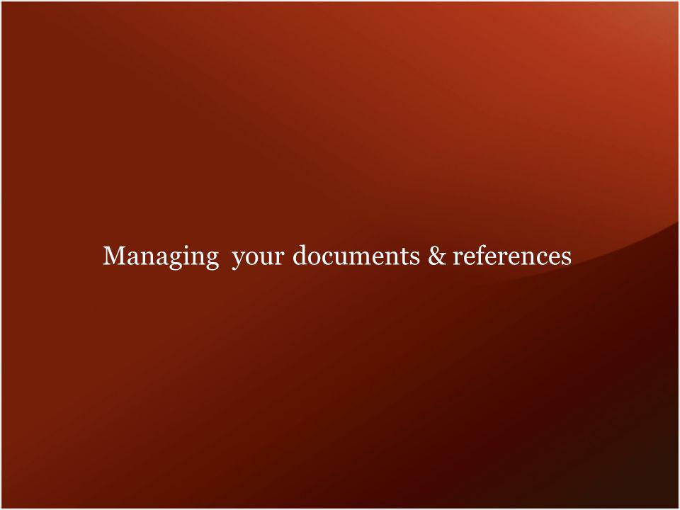 Managing your documents & references