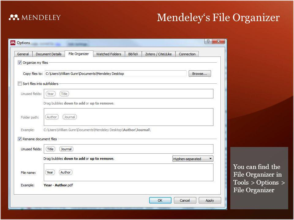 Mendeleys File Organizer You can find the File Organizer in Tools > Options > File Organizer