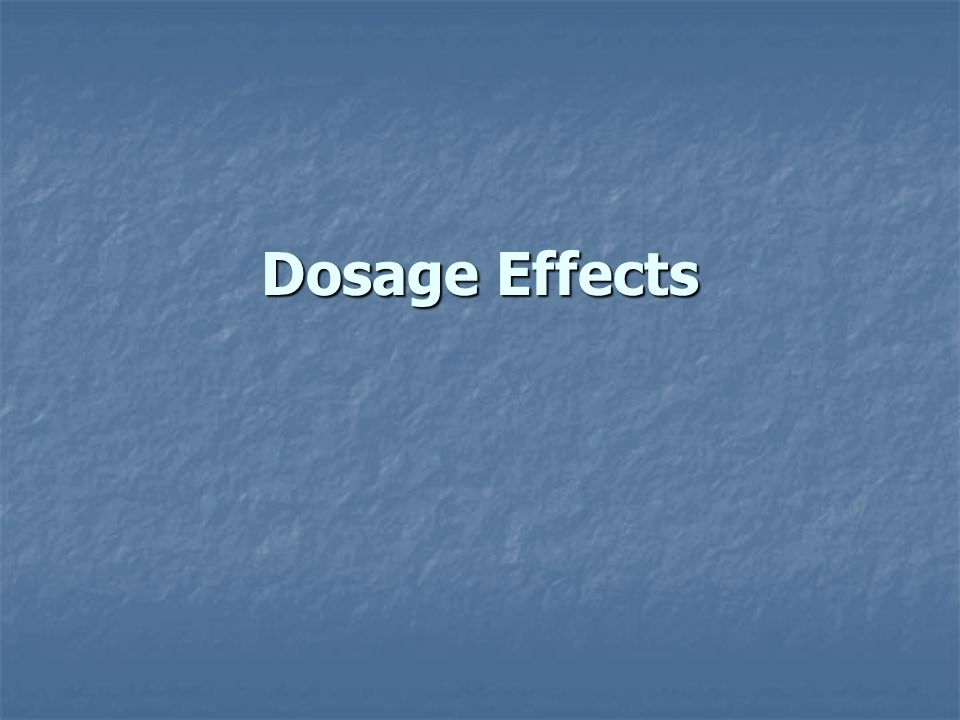Dosage Effects