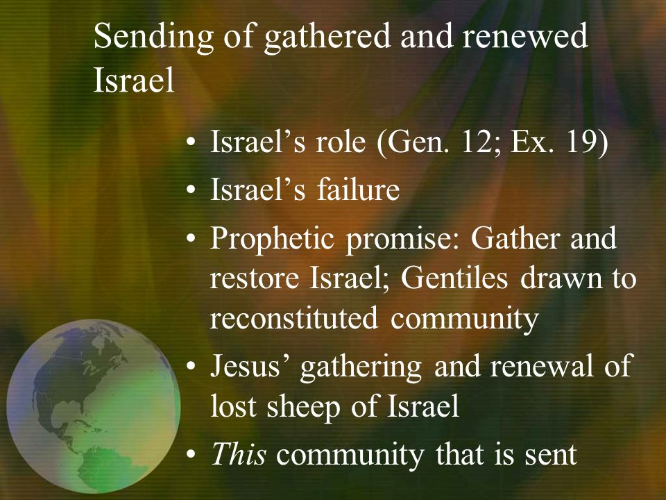 Sending of gathered and renewed Israel Israels role (Gen.