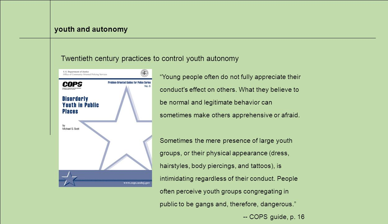 youth and autonomy Young people often do not fully appreciate their conduct s effect on others.