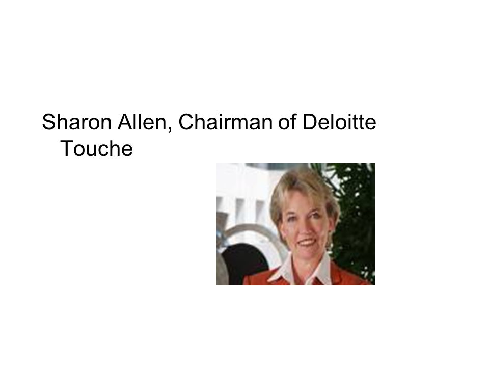 Sharon Allen, Chairman of Deloitte Touche