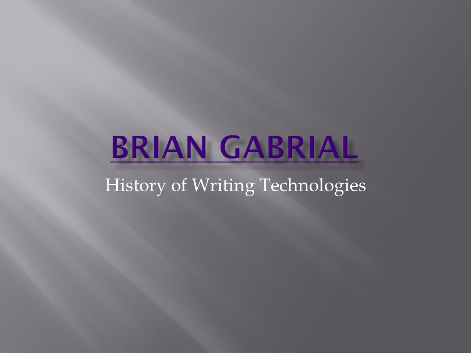 History of Writing Technologies