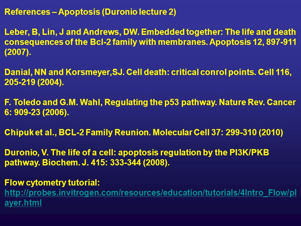 References – Apoptosis (Duronio lecture 2) Leber, B, Lin, J and Andrews, DW.