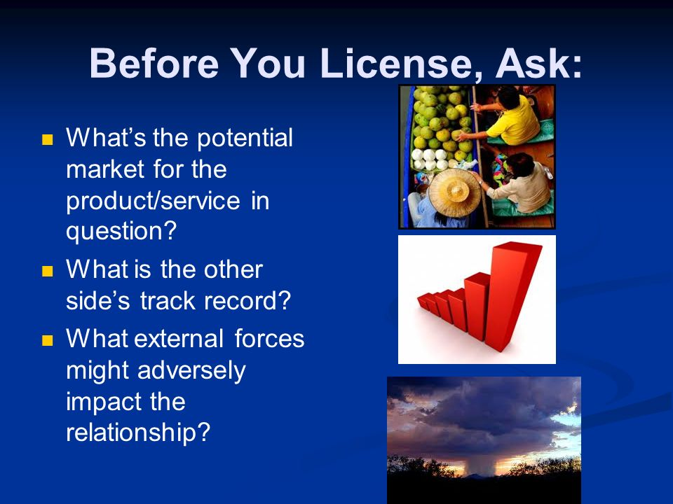 Some Additional Considerations Do you own the rights you are licensing.
