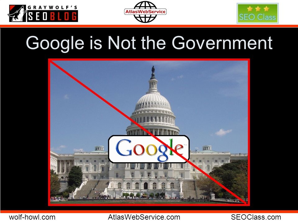 wolf-howl.comAtlasWebService.comSEOClass.com Google is Not the Government