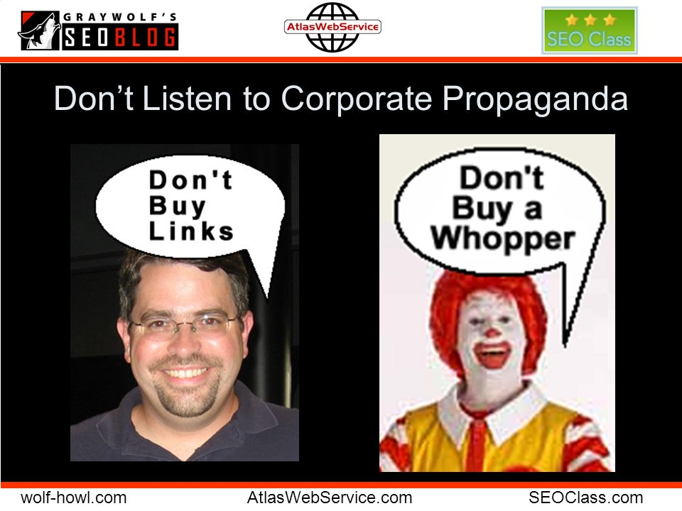 wolf-howl.comAtlasWebService.comSEOClass.com Dont Listen to Corporate Propaganda