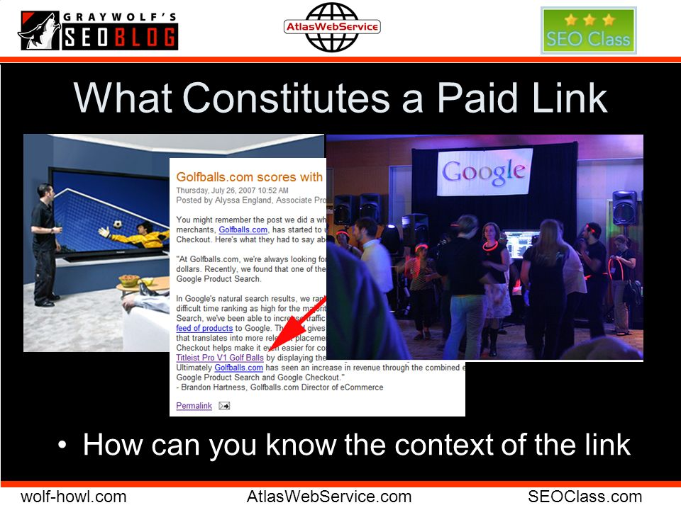 wolf-howl.comAtlasWebService.comSEOClass.com What Constitutes a Paid Link How can you know the context of the link