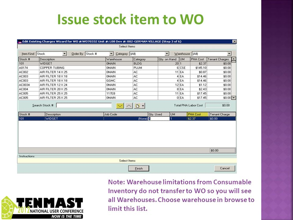 Note: Warehouse limitations from Consumable Inventory do not transfer to WO so you will see all Warehouses.