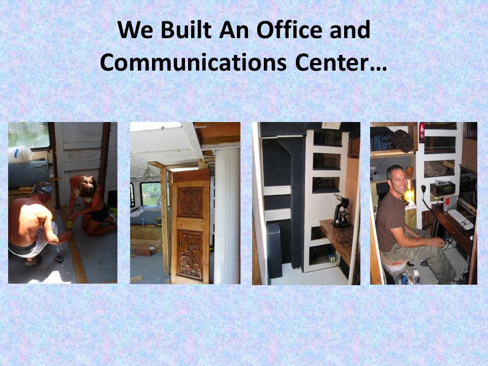 We Built An Office and Communications Center…