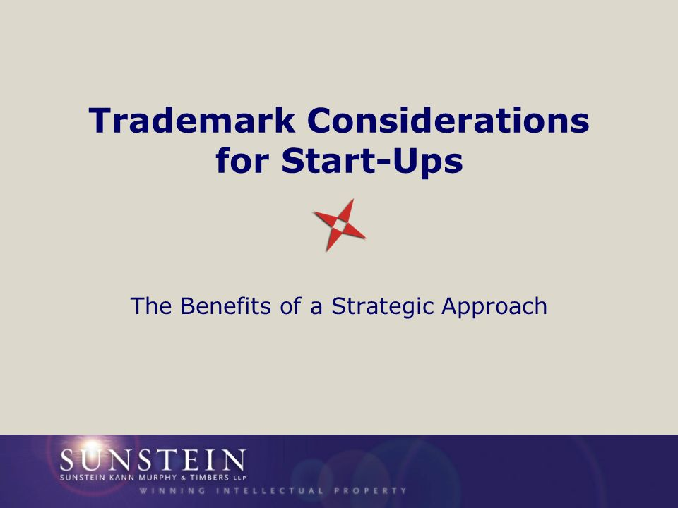 Trademark Considerations for Start-Ups The Benefits of a Strategic Approach