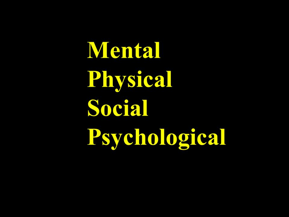 Mental Physical Social Psychological