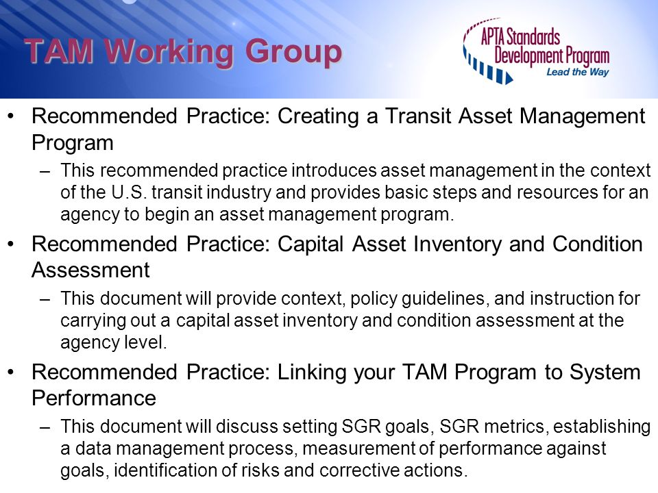 TAM Working Group Recommended Practice: Creating a Transit Asset Management Program –This recommended practice introduces asset management in the context of the U.S.