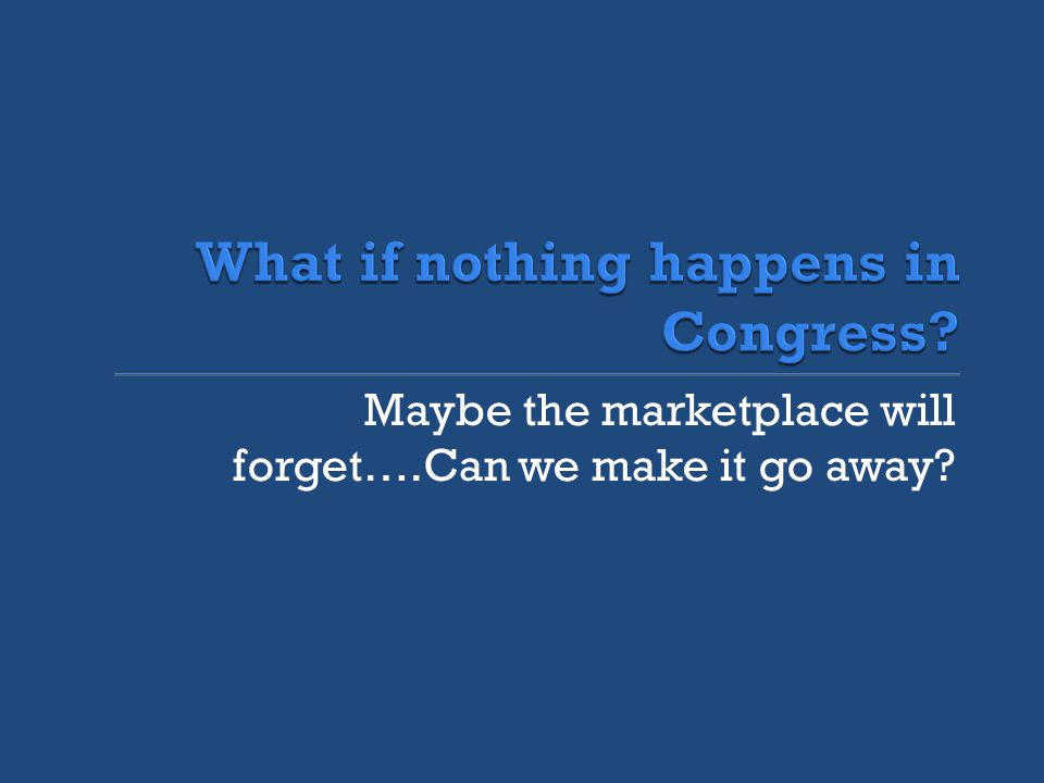 Maybe the marketplace will forget….Can we make it go away