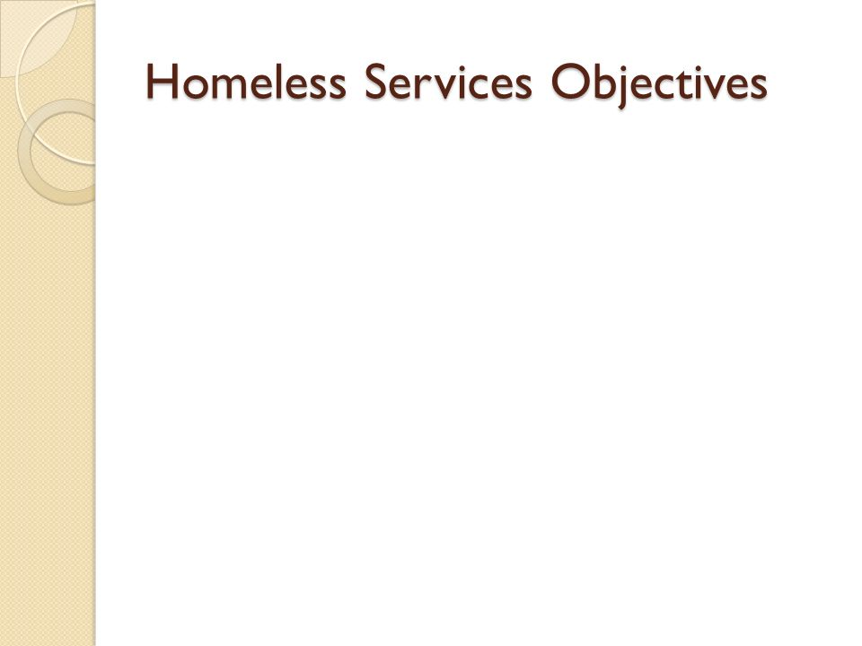 Homeless Services Objectives