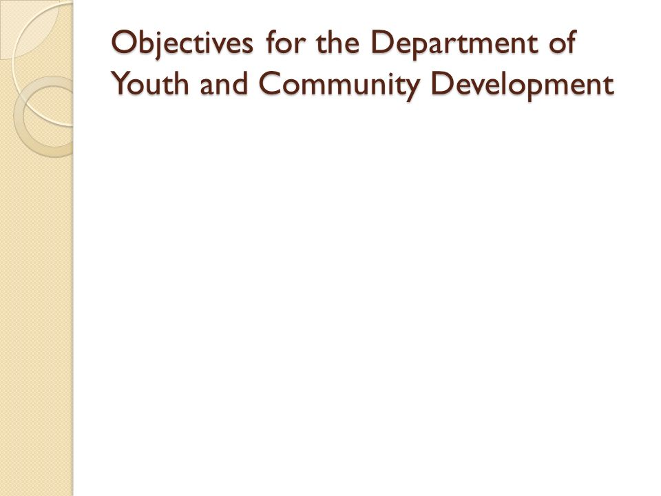 Objectives for the Department of Youth and Community Development