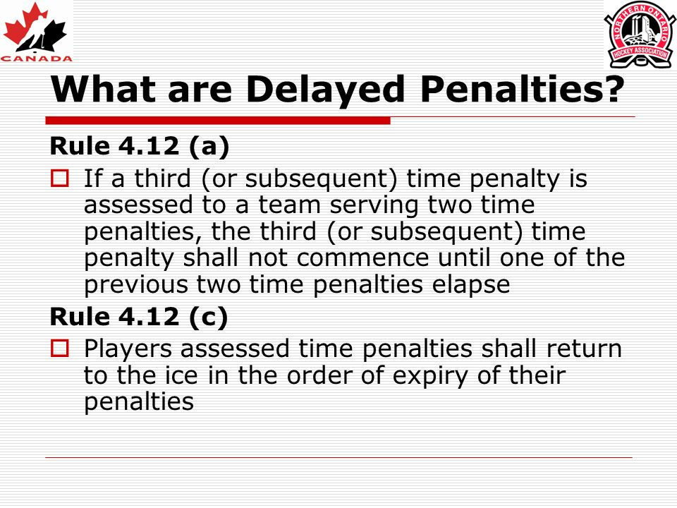 What are Delayed Penalties.