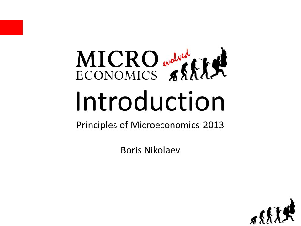 Introduction Principles of Microeconomics 2013 Boris Nikolaev