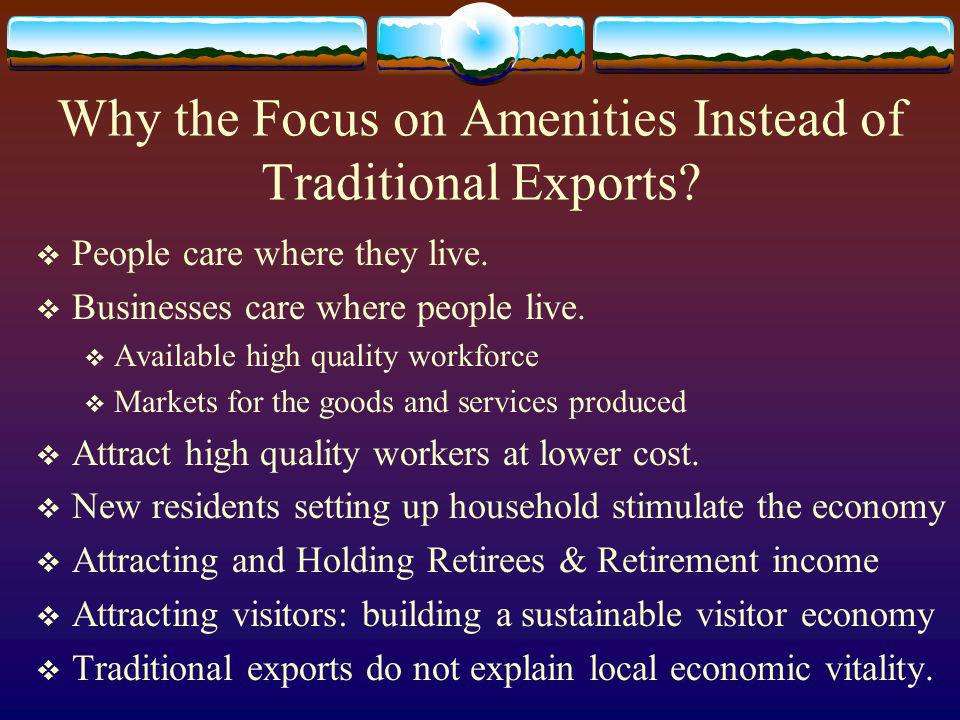 Why the Focus on Amenities Instead of Traditional Exports.