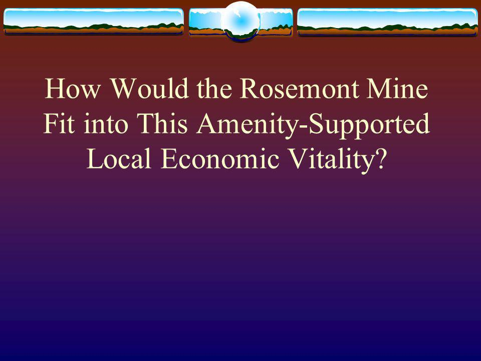 How Would the Rosemont Mine Fit into This Amenity-Supported Local Economic Vitality
