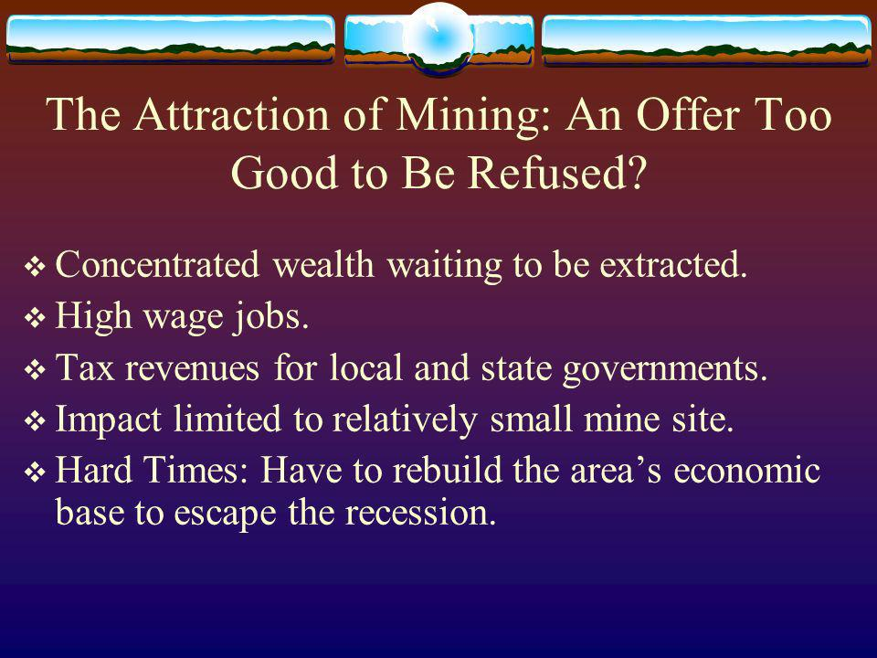 The Attraction of Mining: An Offer Too Good to Be Refused.