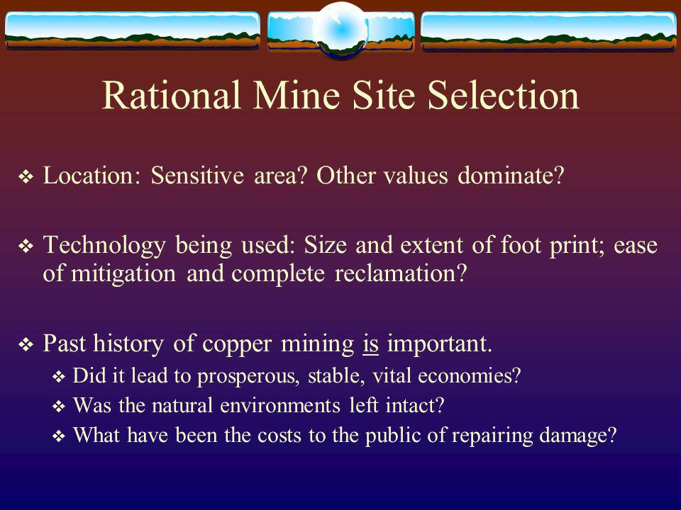 Rational Mine Site Selection Location: Sensitive area.