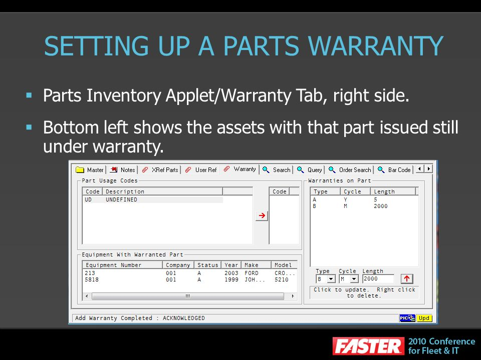 SETTING UP A PARTS WARRANTY Parts Inventory Applet/Warranty Tab, right side.