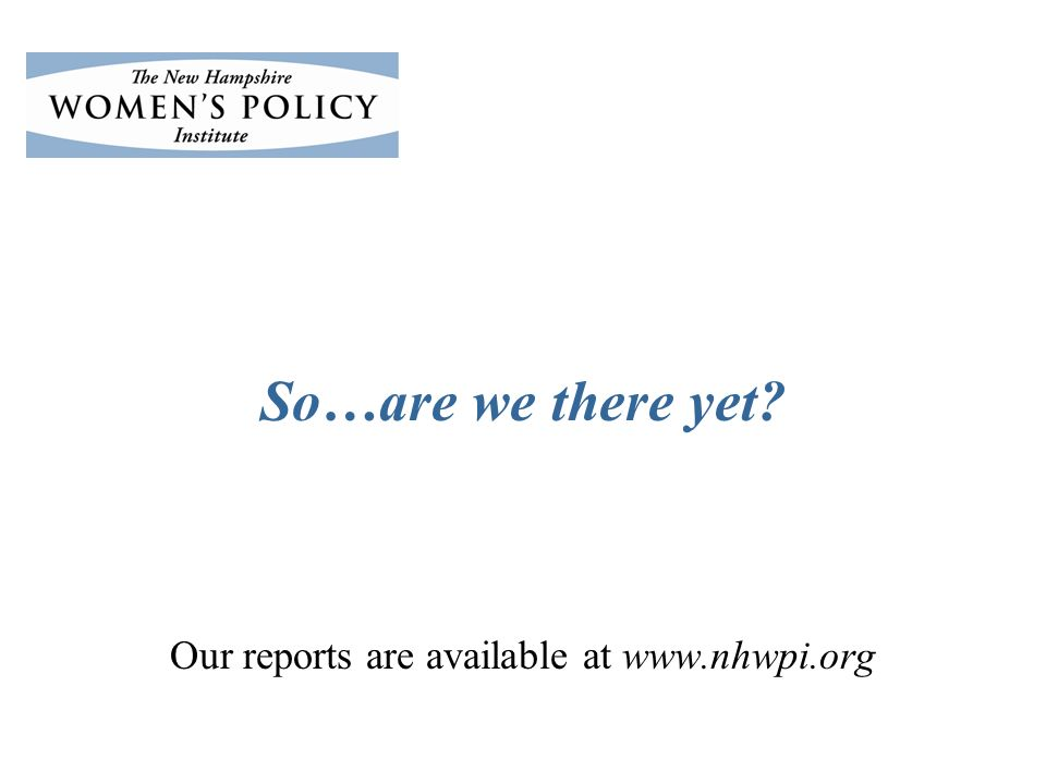 So…are we there yet Our reports are available at