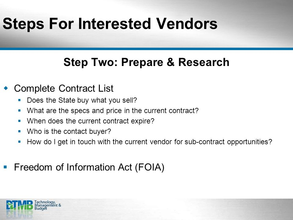 Steps For Interested Vendors Step Two: Prepare & Research Complete Contract List Does the State buy what you sell.