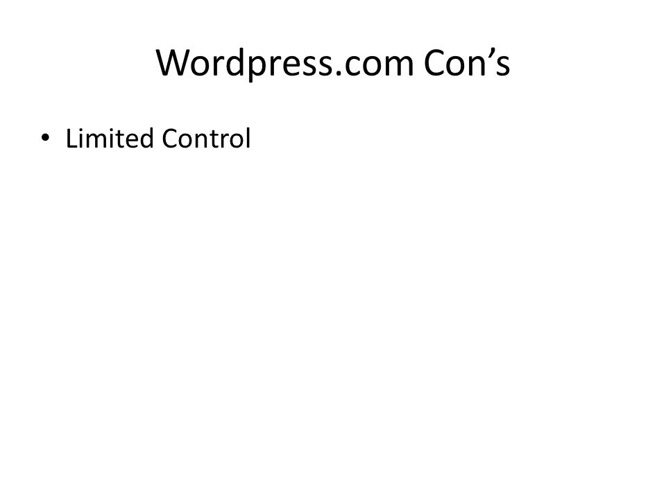 Wordpress.com Cons Limited Control