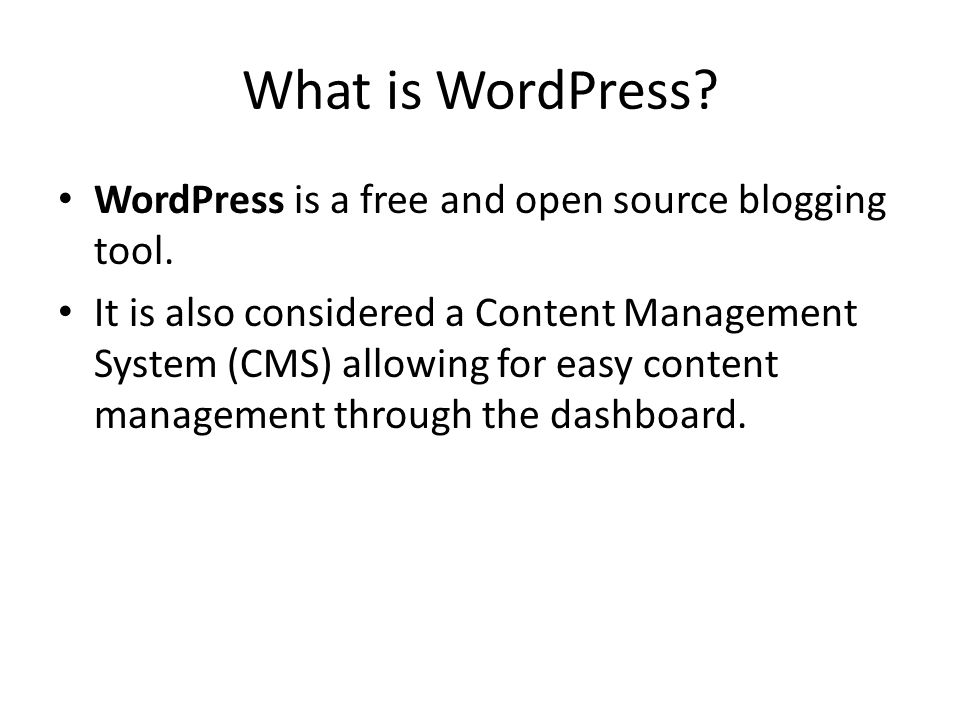 What is WordPress. WordPress is a free and open source blogging tool.
