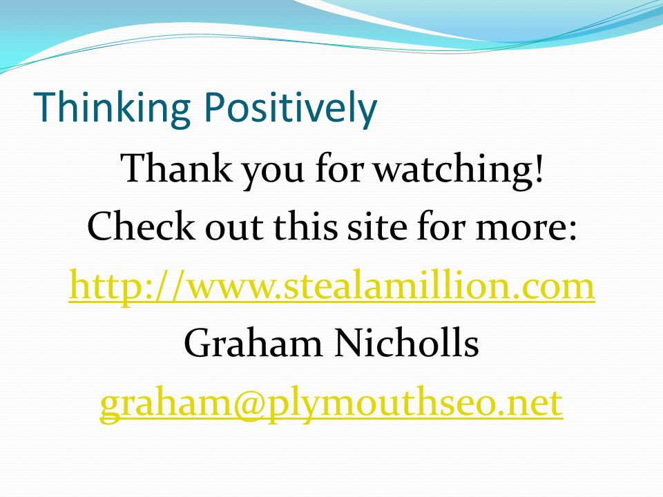 Thinking Positively Thank you for watching.