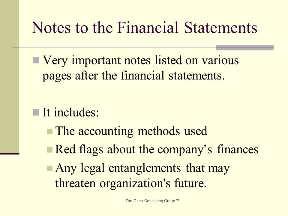 The Dean Consulting Group Notes to the Financial Statements Very important notes listed on various pages after the financial statements.