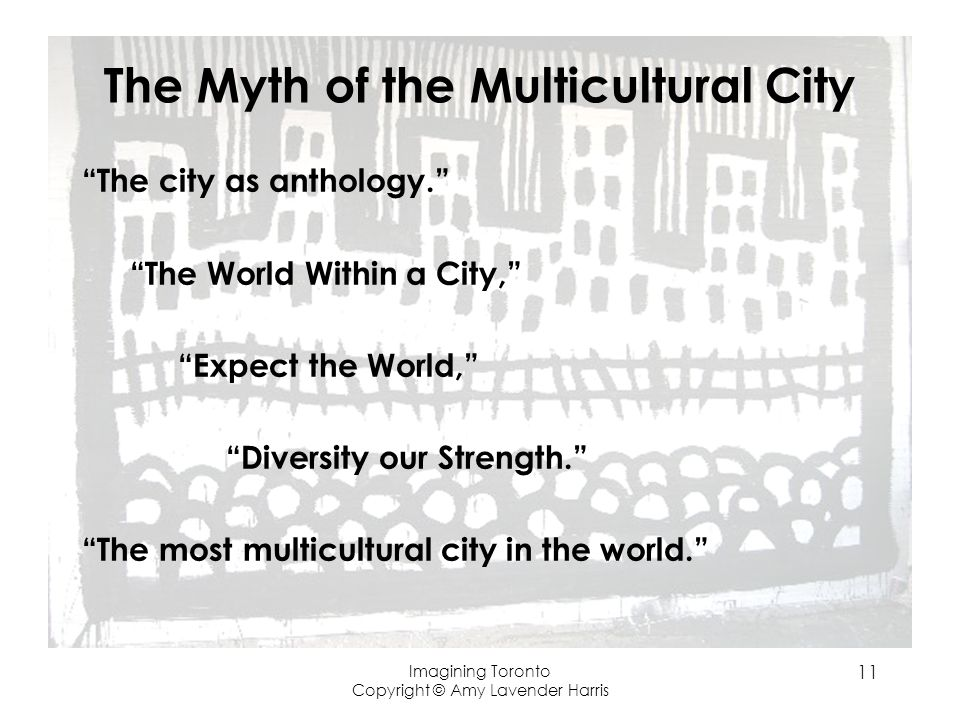 The Myth of the Multicultural City The city as anthology.