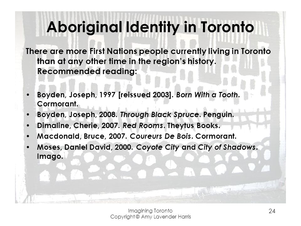 Aboriginal Identity in Toronto There are more First Nations people currently living in Toronto than at any other time in the regions history.