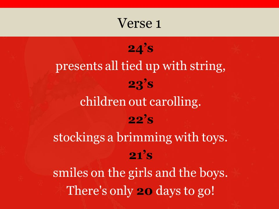 Verse 1 24s presents all tied up with string, 23s children out carolling.