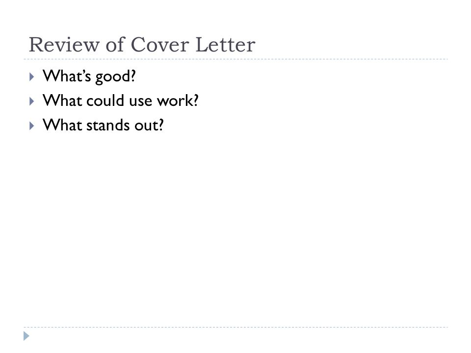 Review of Cover Letter Whats good What could use work What stands out