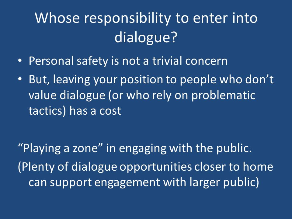 Whose responsibility to enter into dialogue.