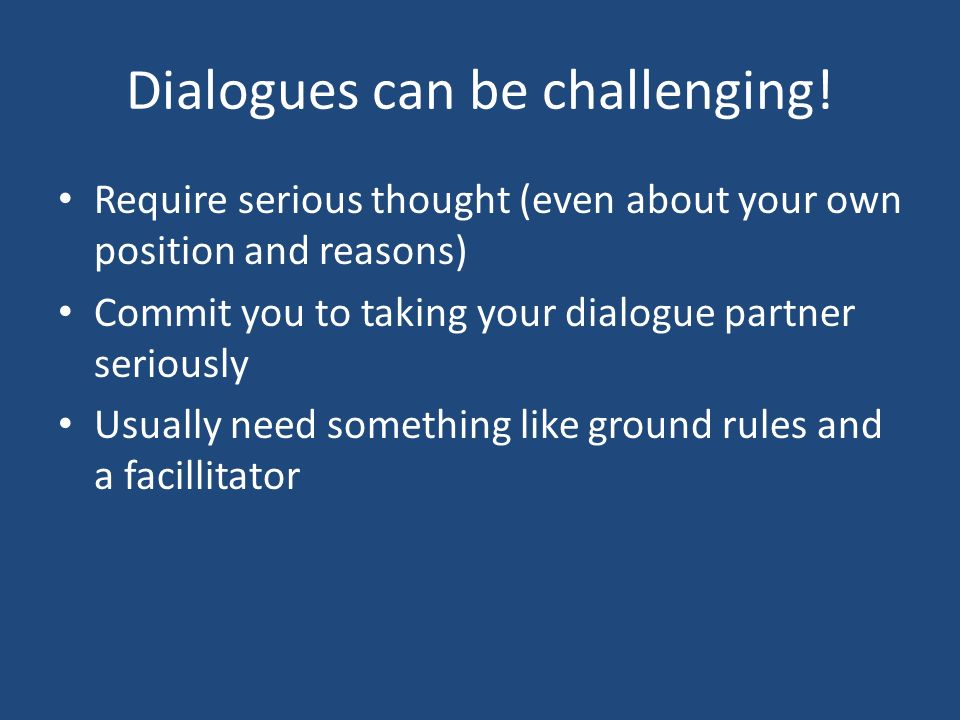Dialogues can be challenging.