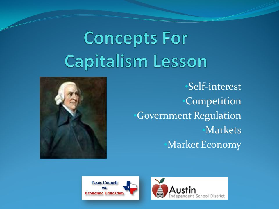 Self-interest Competition Government Regulation Markets Market Economy