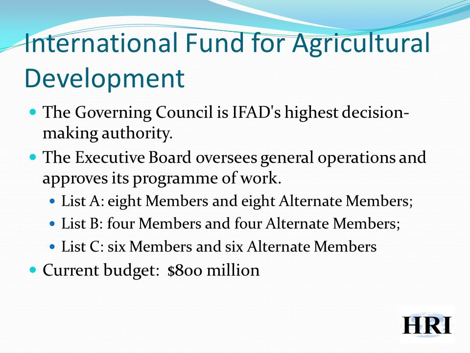 International Fund for Agricultural Development The Governing Council is IFAD s highest decision- making authority.