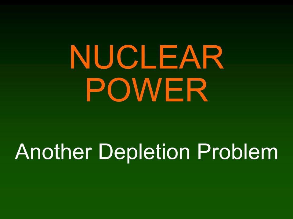 NUCLEAR POWER Another Depletion Problem