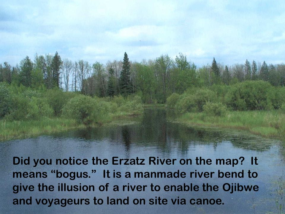 Did you notice the Erzatz River on the map. It means bogus.