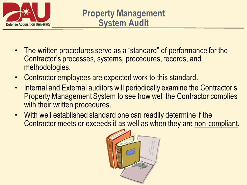 Property Management System Audit The written procedures serve as a standard of performance for the Contractors processes, systems, procedures, records, and methodologies.