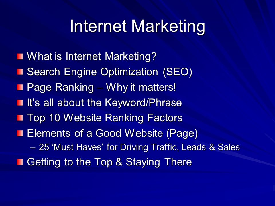 Internet Marketing What is Internet Marketing.