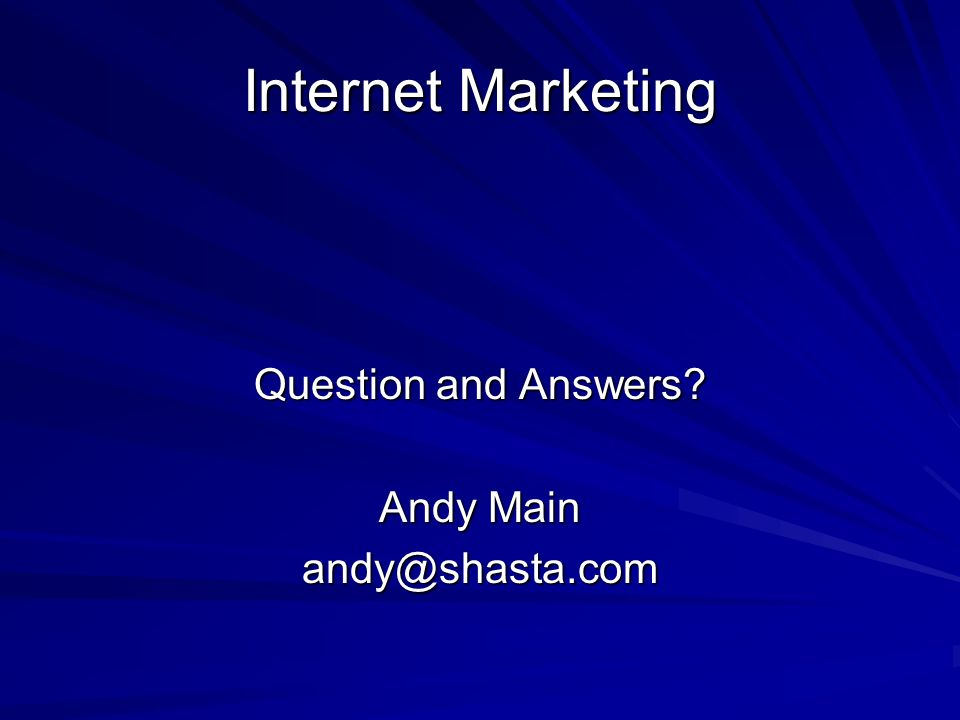 Internet Marketing Question and Answers Andy Main