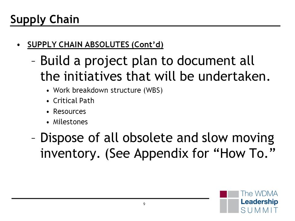 8 Supply Chain SUPPLY CHAIN ABSOLUTES (Contd) –Provide 60 hours of training / year / person –Implement a performance based green and lean environment.